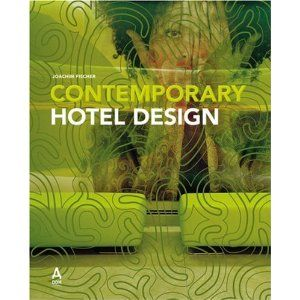 Contemporary Hotel Design by Joachim Fischer
